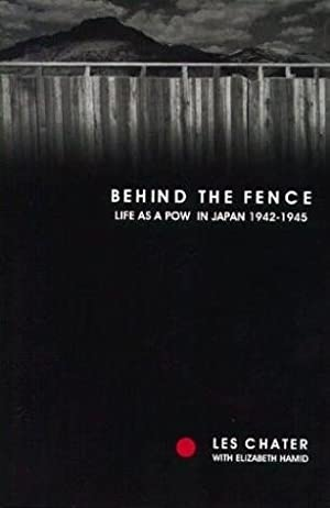 Behind the Fence: Life as a POW in Japan 1942-1945