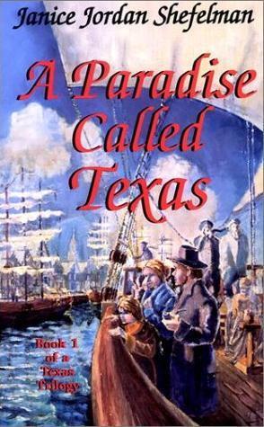 A Paradise Called Texas: Shefelman, Janice Jordan