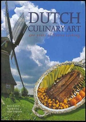 Dutch Culinary Art: 400 Years of Festive Cooking: Janny de Moor, Nico de Rooij, Albert Tielemans