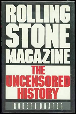 Rolling Stone Magazine: The Uncensored History: Draper, Robert