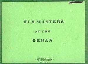 Old Masters of the Organ: Kalmus, Edwin F.