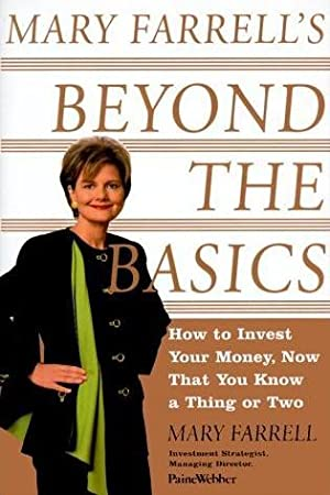 Mary Farrell's Beyond the Basics: How to Invest Your Money, Now That You Know a Thing or Two