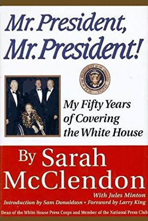 Mr. President, Mr. President!: My Fifty Years of Covering the White House