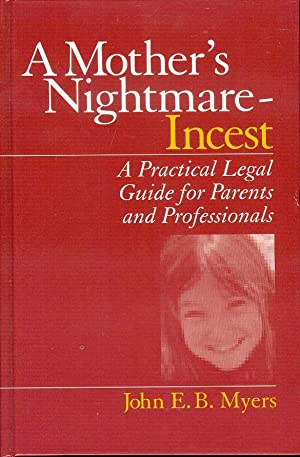 A Mother's Nightmare - Incest: A Practical Legal Guide for Parents and Professionals