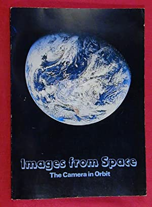 Images From Space: The Camera in Orbit: Arnold, H. J.
