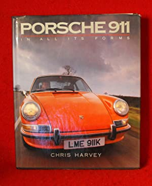 Porsche 911 In All Its Forms: Harvey, Chris