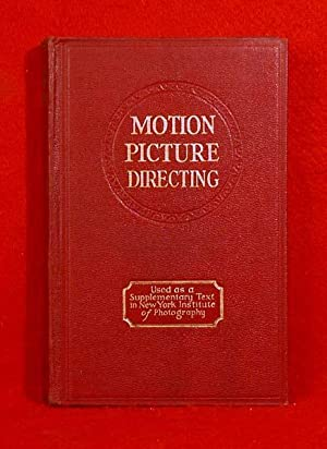 Motion Picture Directing: The Facts and Theories of the Newest Art: Milne, Peter