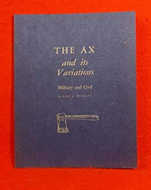 The Ax and Its Variations - Millitary and Civil: Boehret, Paul C.