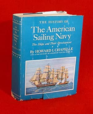 The History of the American Sailing Navy: Chapelle, Howard I.