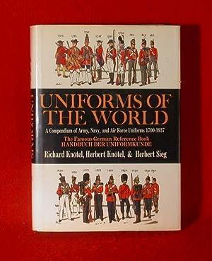 Uniforms of the World : A Compendium: Knotel, Richard, Herbert