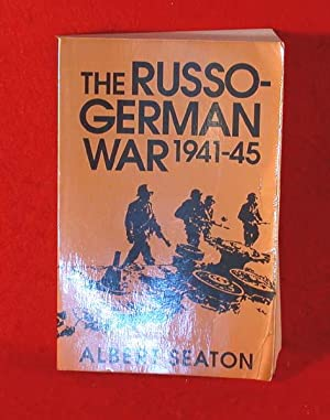 The Russo-German War 1941-45: Seaton, Albert