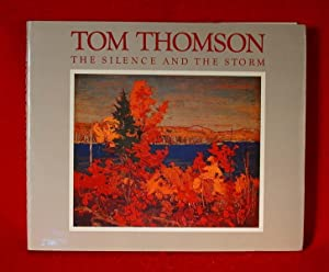 Tom Thomson: The Silence and the Storm: Town, Harold and David P. Silcox
