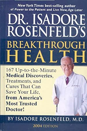 Dr. Isadore Rosenfeld's Breakthrough Health: Rosenfeld, Isadore, MD