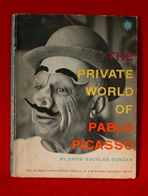 The Private World of Pablo Picasso: Duncan, David Douglas