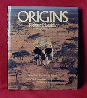 Origins: What New Discoveries Reveal About the: Leakey, Richard E.