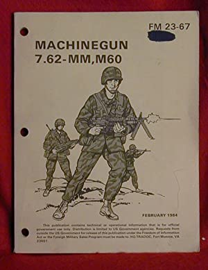 Machinegun 7.62-MM, M60 - February, 1984 -: United States Army