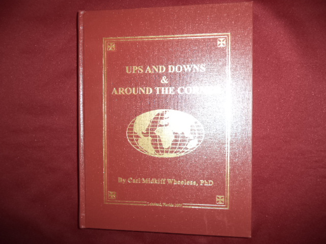 Ups and Downs & Around the Corner. Signed by the author. Wheeless, Carl Midkiff, Ph.D. Hardcover