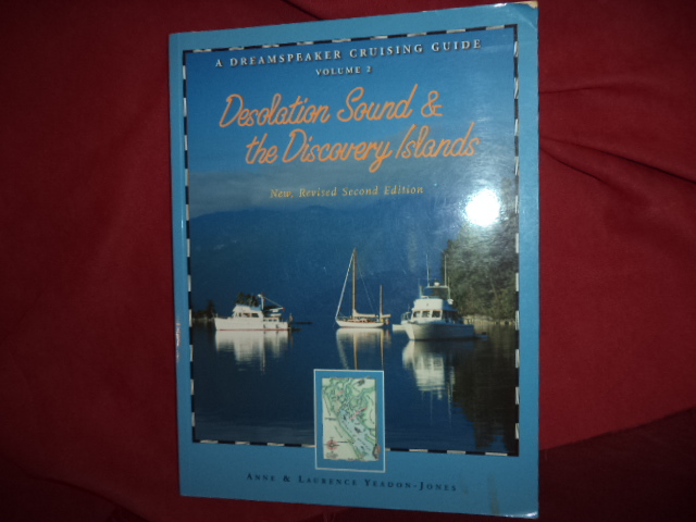 Dreamspeaker Cruising Guide Vol. 2: Desolation Sound ...