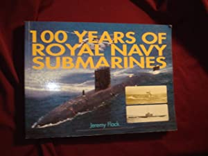 100 Years of Royal Navy Submarines.: Flack, Jeremy.