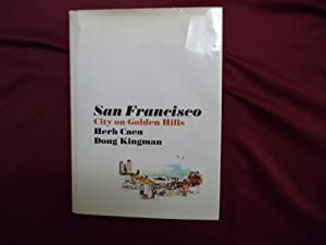 San Francisco. City on Golden Hills.: Caen, Herb &