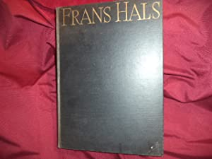The Paintings of Frans Hals [Franz].: Trivas, N.S.