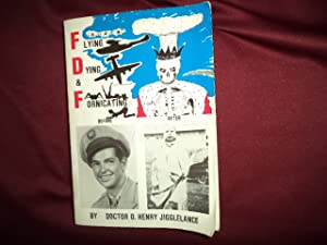 Flying, Dying & Fornicating.: Jigglelance, Doctor O.