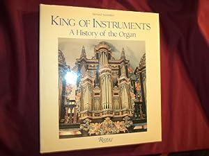 King of Instruments. A History of the: Sonnaillon, Bernard.