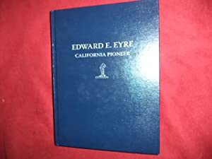 Edward E. Eyre. California Pioneer. With CD.: Daley, Andrai S.&