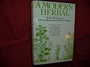 A Modern Herbal. The Medicinal, Culinary, Cosmetic: Grieve, Mrs. M.