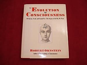 The Evolution of Consciousness. Of Darwin, Freud,: Ornstein, Robert.