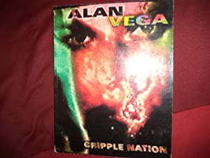 Alan Vega. Cripple Nation.: Vega, Alan &