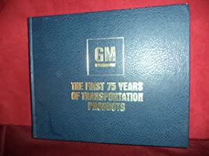 GM. General Motors. The First 75 Years: Bailey, L. Scott.