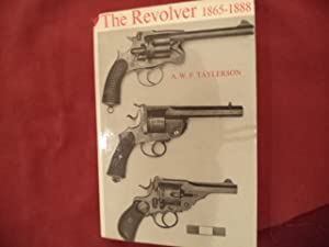 The Revolver. 1865-1888.: Taylerson, A.W.F.