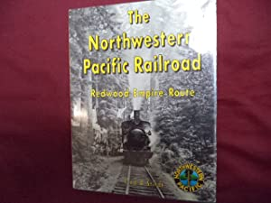 The Northwestern Pacific Railroad. Redwood Empire Route.: Stindt, Fred and