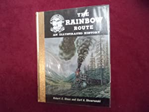 The Rainbow Route. Signed, limited edition. An: Sloan, Robert &