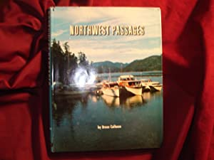 Northwest Passages. A Collection of Pacific Northwest: Calhoun, Bruce.