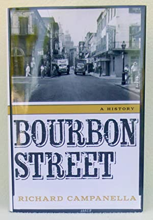 Bourbon Street: A History - New SIGNED 1st Edition + Fabulous New Orleans (1937 *SIGNED*): ...
