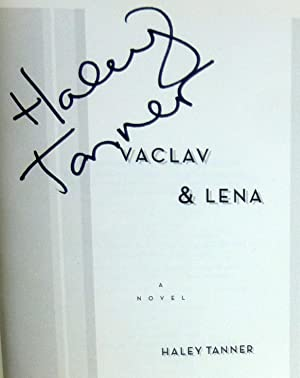 Vaclav & Lena - New SIGNED 1st Edition/1st Printing: Tanner, Haley