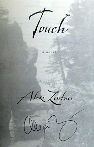 Touch - New SIGNED 1st Edition/1st Printing: Zentner, Alexi