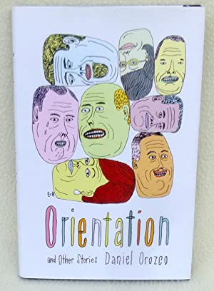 Orientation and Other Stories (SIGNED 1st Edition): Orozco, Daniel