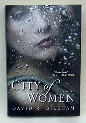 City of Women - New SIGNED 1st Edition/1st Printing: Gillham, David R.