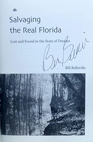 Salvaging the Real Florida : Lost and Found in the State of Dreams (New *SIGNED* 1st Edition): ...