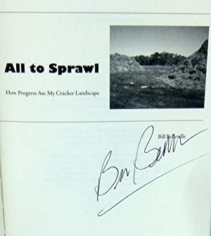 Losing It All to Sprawl: How Progress Ate My Cracker Landscape (New *SIGNED* 1st Edition): ...