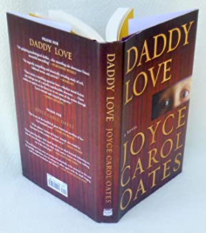 Daddy Love (New *SIGNED* 1st Edition): Oates, Joyce Carol