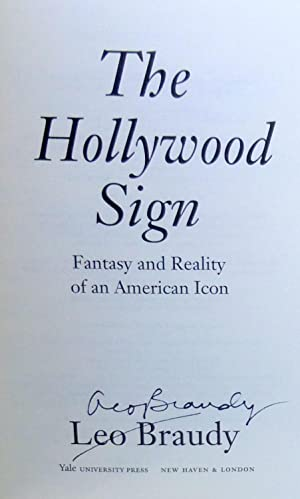 The Hollywood Sign: Fantasy and Reality of an American Icon - New SIGNED 1st Edition/1st ...