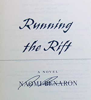 Running the Rift (New *SIGNED* 1st Edition/1st Printing): Benaron, Naomi