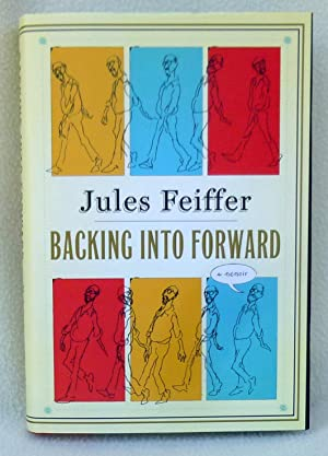 Backing into Forward - SIGNED 1st Edition/1st Printing: Feiffer, Jules