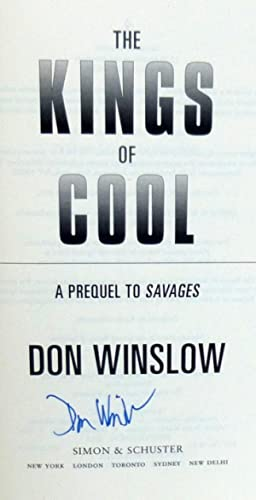 The Kings of Cool: Prequel to Savages - New SIGNED 1st Edition/1st Printing: Winslow, Don