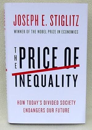 The Price of Inequality - New SIGNED 1st Edition/1st Printing: Stiglitz, Joseph