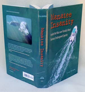 Manatee Insanity : Inside the War over Florida's Most Famous Endangered Species - New SIGNED ...